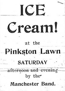 Ice Cream! at the Pinkston Lawn, Saturday afternoon and evening by the Manchester Band.