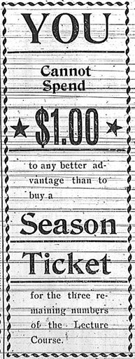 "Ad for the Skidmore, Missouri Lecture Course of 1900. ""You cannot spend $1.00 to any better advantage than to buy a season ticket for the three remaining numbers of the Lecture Course."""