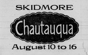 Skidmore Chautauqua, August 10 to 16